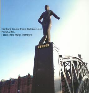 """Hamburg Brooks Bridge, Skulptur """"Europa"""", Bildhauer Jörg Plickat, 2003; Foto: Sandra Müller, Hamburg"""